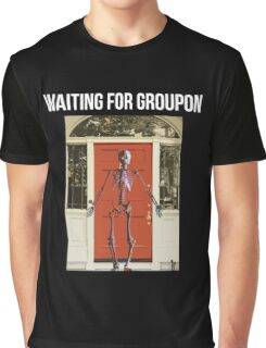 waiting for my groupon Graphic T-Shirt