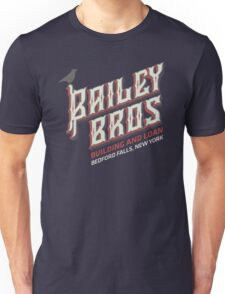 BAILEY BROS BUILDING AND LOAN Unisex T-Shirt