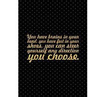 """You have brains... """"Dr. Seuss"""" Inspirational Quote (Creative) Photographic Print"""