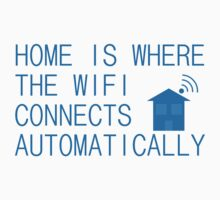 Home is where the WiFi connects automatically Kids Clothes