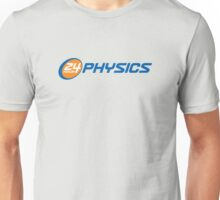 24 Hour Physics Unisex T-Shirt