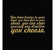 """You have brains... """"Dr. Seuss"""" Inspirational Quote (Simple) Photographic Print"""