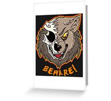 BEWARE! Werewolf Greeting Card