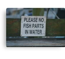 Please No Fish Parts In Water Canvas Print
