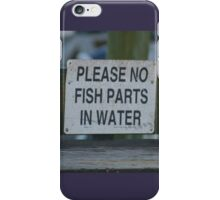 Please No Fish Parts In Water iPhone Case/Skin
