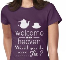'welcome to heaven' quote Womens Fitted T-Shirt