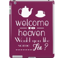 'welcome to heaven' quote iPad Case/Skin