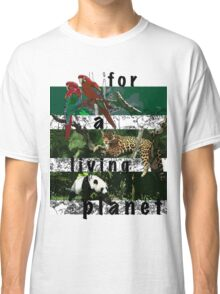 For A Living Planet Classic T-Shirt