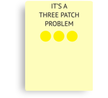 A Three Patch Problem Canvas Print