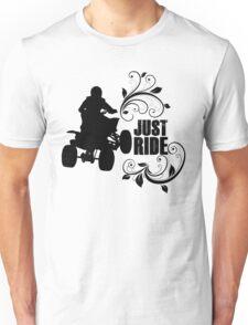 Just Ride- Quad, ATV - Women's Unisex T-Shirt