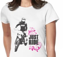 Just Ride- Motorcyle Rider Girl Womens Fitted T-Shirt