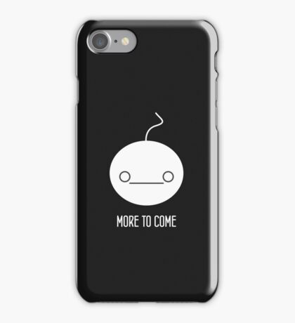 More to Come iPhone Case/Skin