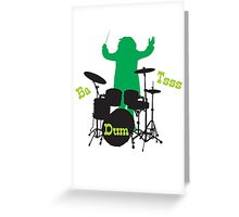 Ba Dum Tsss! Greeting Card