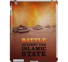 Battle Against The Islamic State iPad Case/Skin