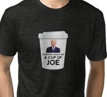 """Funny """"Everyone could use a cup of Joe"""" Biden Tri-blend T-Shirt"""