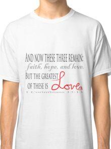 1 Corinthians 13:13 Classic T-Shirt