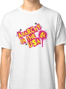 Anarchy in the USA Classic T-Shirt