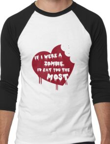 If I were Zombie, I'D Eat You the Most Men's Baseball ¾ T-Shirt