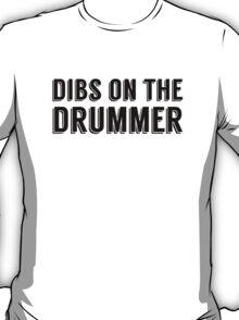 Dibs on the Drummer - Black - Font 1 T-Shirt