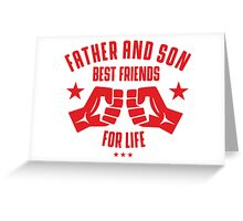 Father and Son best friends for life Greeting Card