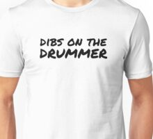 Dibs on the Drummer - Black - Font 2 Unisex T-Shirt