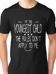 Ii'm the youngest child the rules don't apply to me t-shirt t-shirt Unisex T-Shirt