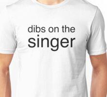 Dibs on the Singer - Black - Font 3 Unisex T-Shirt