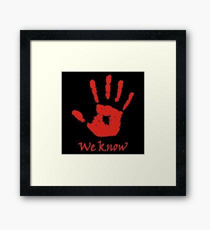 We Know - Dark Brotherhood Framed Print