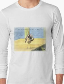 It's Hard to Dance With the Devil On Your Back Long Sleeve T-Shirt