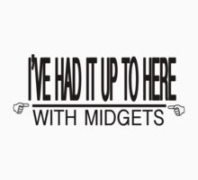 ive had it up to here with midgets by Chasingbart