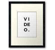 VIDEO. Framed Print