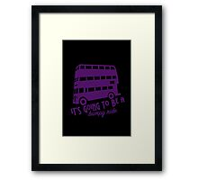 It's going to be a bumpy ride 2 Framed Print