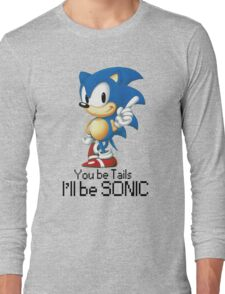 you be tails i'll be sonic Long Sleeve T-Shirt