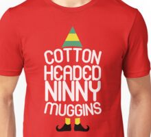Cotton Headed Ninny Muggins Unisex T-Shirt