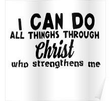 I can do all things through Christ who strengthens me Poster