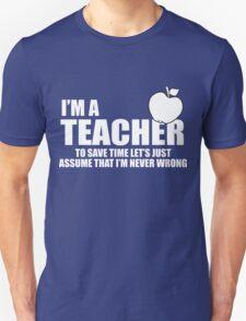 funny cool im a teacher T-Shirt