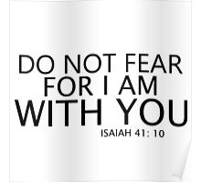 Do not fear for i am with you Poster