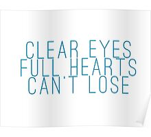 clear eyes, full hearts, can't lose (1) Poster