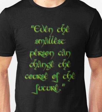 Even the smallest person Unisex T-Shirt