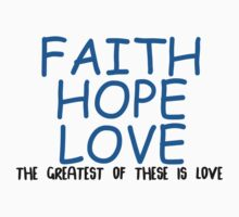 Faith, hope, love  Kids Tee