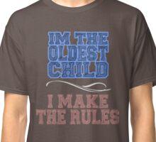 I'm The Oldest Child Classic T-Shirt