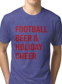 FOOTBALL BEER AND HOLIDAY CHEER T-SHIRT Tri-blend T-Shirt
