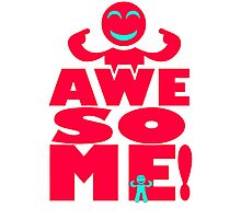 I Am Awesome Photographic Print