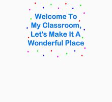 Welcome To My Classroom Unisex T-Shirt