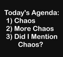 Today's Agenda: Chaos T-Shirt