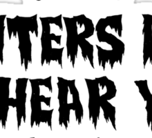 'Haunters do it to hear you scream!' for haunted house employees Sticker