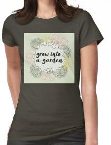 Grow into a garden Womens Fitted T-Shirt