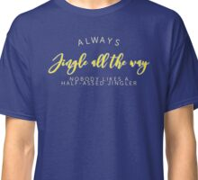 Jingle all the way Classic T-Shirt