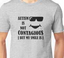 Autism Is Not Contagious (But My Smile Is) black Unisex T-Shirt