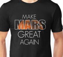 Make Mars Great Again Unisex T-Shirt